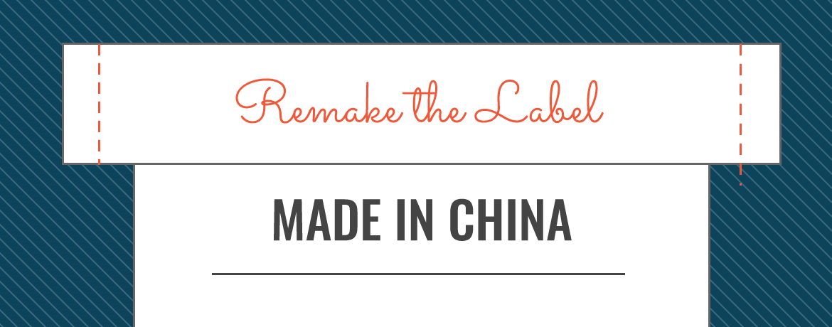Remake the Label - Made in China