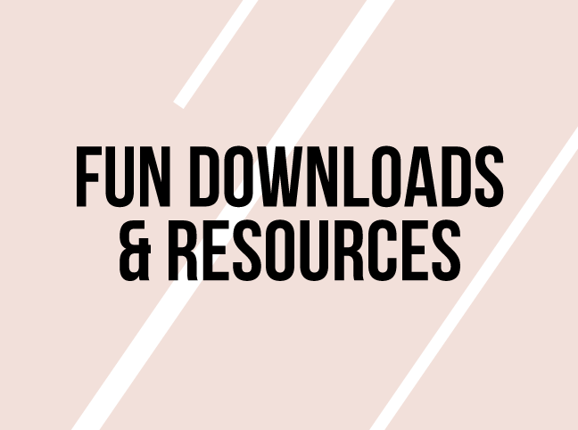 Fun Downloads & Resources